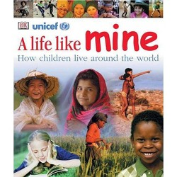 Life Like Mine : How children live around the world (Reprint) (Paperback) (Lisa Magloff)