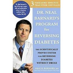 Dr. Neal Barnard's Program for Reversing Diabetes : The Scientifically Proven System for Reversing