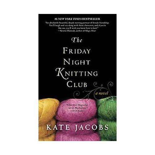 The Friday Night Knitting Club (Reprint) (Paperback) by Kate Jacobs