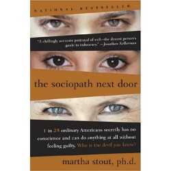 Sociopath Next Door : The Ruthless Versus The Rest Of Us (Paperback) (Martha Stout)