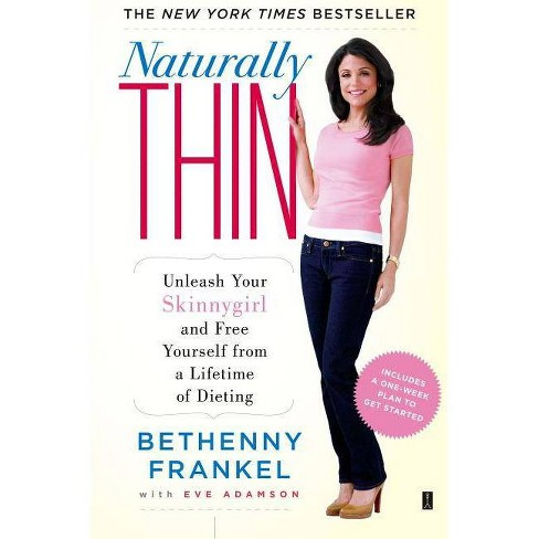 Naturally Thin (Original) (Paperback) by Bethenny Frankel - image 1 of 1
