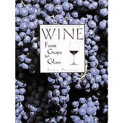 Wine from Grape to Glass (Revised) (Hardcover) (Jens Priewe)