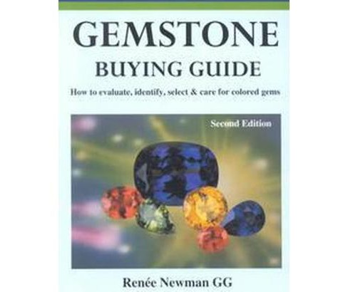 Gemstone Buying Guide : How to Evaluate, Identify, Select & Care for Colored Gems (Paperback) (Renee - image 1 of 1