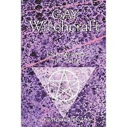 Gay Witchcraft : Empowering the Tribe (Paperback) (Christopher Penczak)