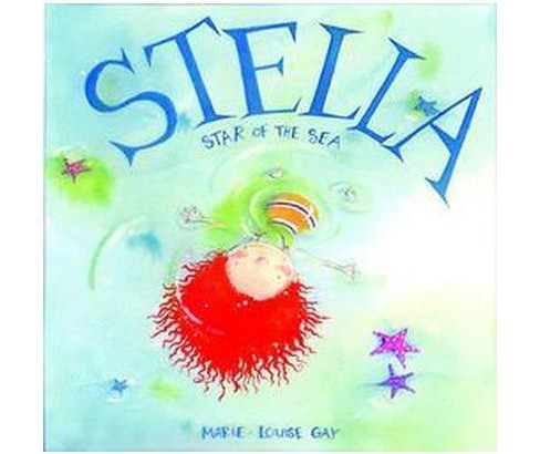 Stella, Star of the Sea (School And Library) (Marie-Louise Gay) - image 1 of 1