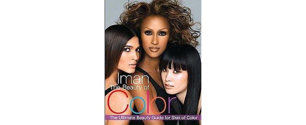 Beauty of Color : The Ultimate Beauty Guide for Skin of C...