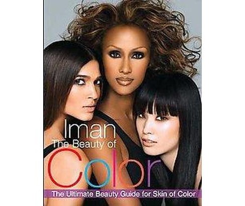 Beauty of Color : The Ultimate Beauty Guide for Skin of Color (Reprint) (Paperback) (Iman & Tia - image 1 of 1