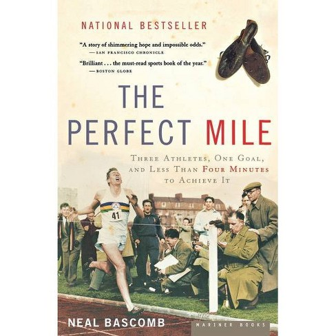 Perfect Mile : Three Athletes, One Goal, And Less Than Four Minutes To Achieve It (Reprint) (Paperback) - image 1 of 1