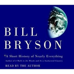 Short History of Nearly Everything (Abridged) (CD/Spoken Word) (Bill Bryson)