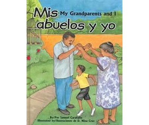 Mis Abuelos Y Yo / My Grandparents And I (Bilingual) (Hardcover) (Samuel Caraballo & Ethriam Cash - image 1 of 1