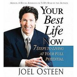 Your Best Life Now : 7 Steps To Living At Your Full Potential (Abridged) (CD/Spoken Word) (Joel Osteen)