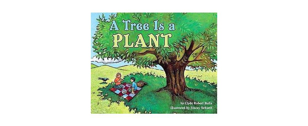 Tree Is a Plant (New, Illustrated) (Paperback) (Clyde Robert Bulla)