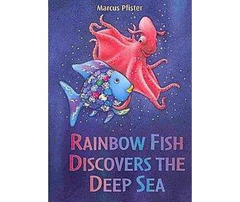 Rainbow Fish Discovers the Deep Sea (Hardcover) (Marcus Pfister) - image 1 of 1
