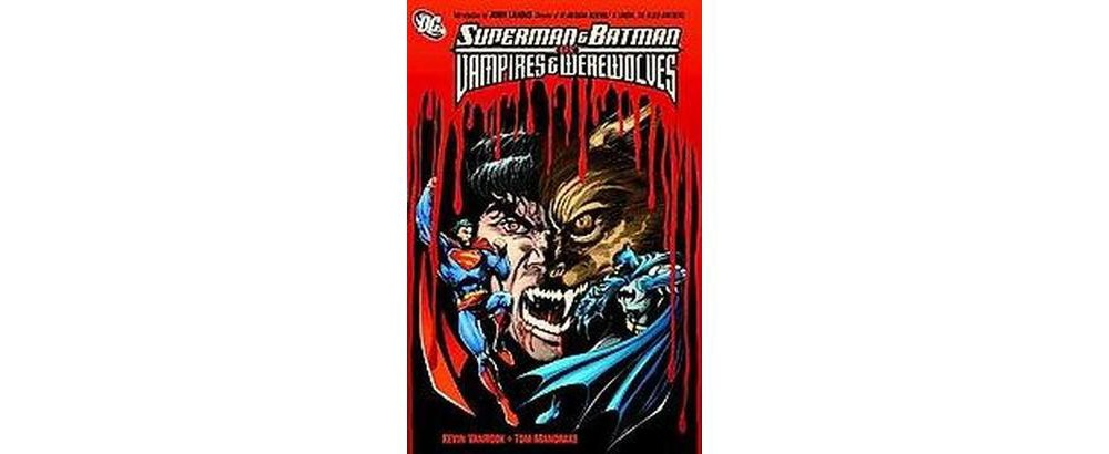 Superman and Batman Vs. Vampires and Werewolves (Paperback) (Kevin Vanhook)
