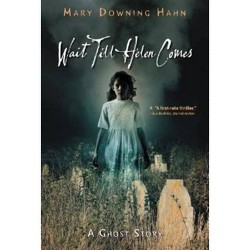 Wait Till Helen Comes : A Ghost Story (Reissue) (Paperback) (Mary Downing Hahn)