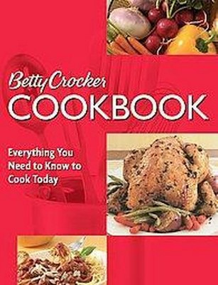 Betty Crocker Cookbook : Everything You Need to Know to Cook Today (Paperback)