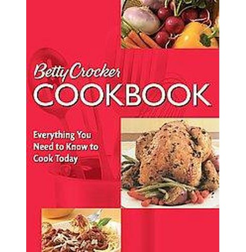 Betty Crocker Cookbook : Everything You Need to Know to Cook Today (Paperback) - image 1 of 1