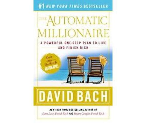 Automatic Millionaire : A Powerful One-Step Plan to Live and Finish Rich (Reprint) (Paperback) (David - image 1 of 1