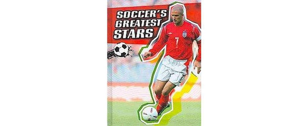 Soccer's Greatest Stars (Library) (Michael Hurley)