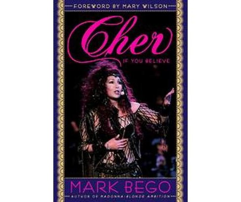 Cher : If You Believe (Paperback) (Mark Bego) - image 1 of 1