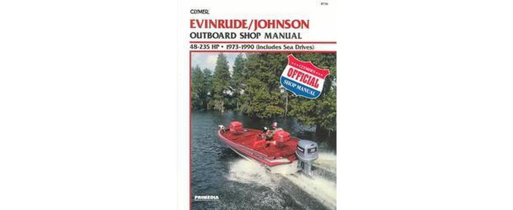 Evinrude/Johnson Outboard Shop Manual 48-235 Hp, 1973 199...