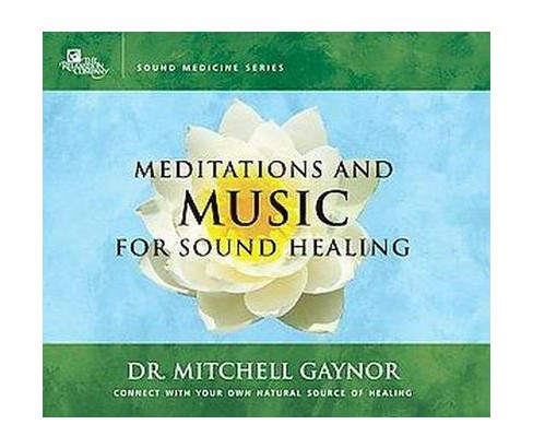 Meditations and Music for Sound Healing : Connect With Your Own Natural Source of Healing (CD/Spoken - image 1 of 1