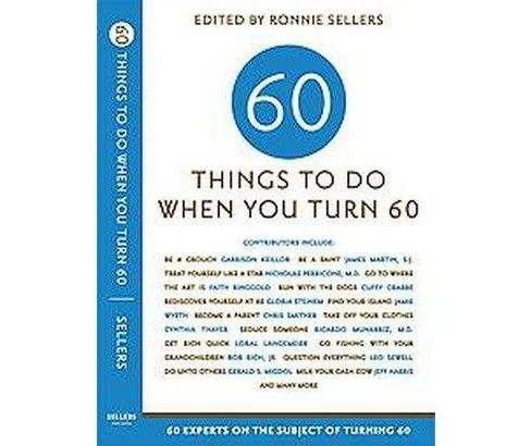 Sixty Things to Do When You Turn Sixty (Paperback) - image 1 of 1