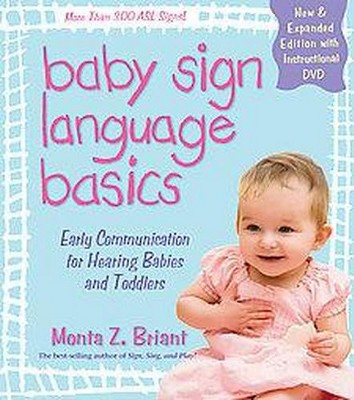 Baby Sign Language Basics : Early Communication for Hearing Babies and Toddlers (New)(Paperback)(Monta