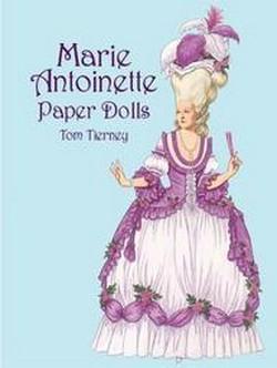 Marie Antoinette Paper Dolls (Paperback) (Tom Tierney)