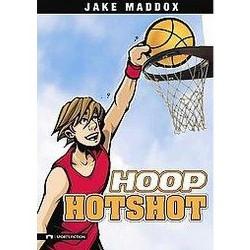 Hoop Hotshot (Library) (Jake Maddox)