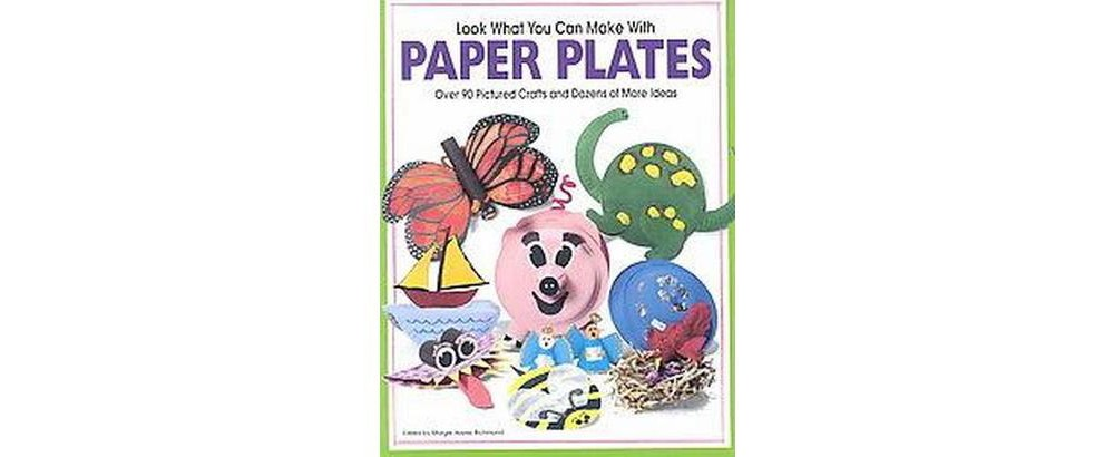 Look What You Can Make With Paper Plates (Paperback)