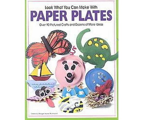 Look What You Can Make With Paper Plates (Paperback) - image 1 of 1