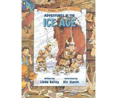 Adventures in the Ice Age (Paperback) (Linda Bailey) - image 1 of 1
