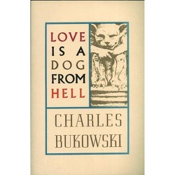 Love Is a Dog from Hell : Poems, 1974-1977 (Paperback) (Charles Bukowski)