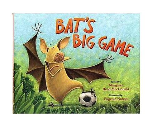 Bat's Big Game (School And Library) (Margaret Read MacDonald) - image 1 of 1