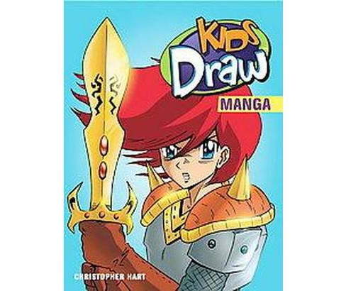 Kids Draw Manga (Paperback) (Christopher Hart) - image 1 of 1