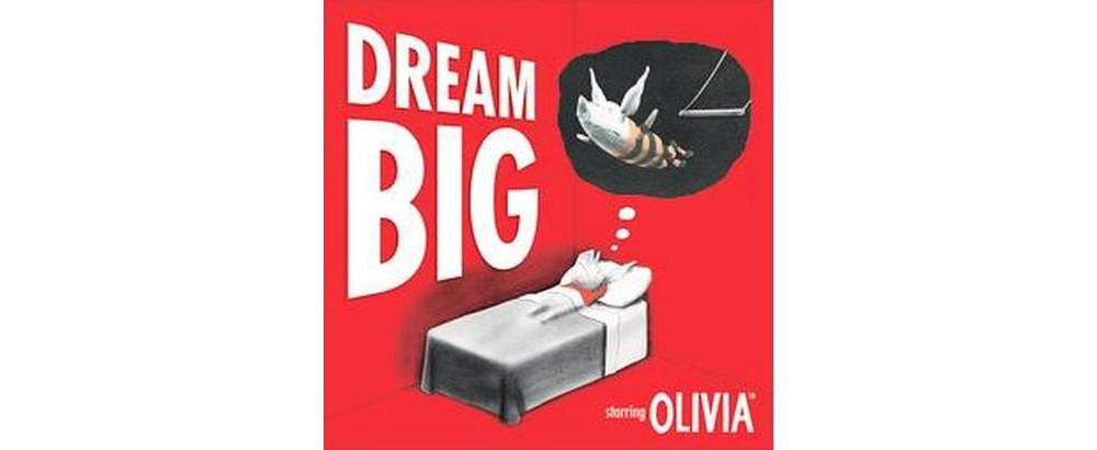 DR. SEUSS Dream Big : Starring Olivia (Hardcover) (Ian Fa...