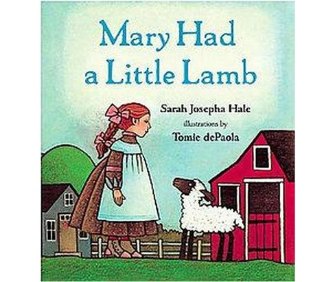 Mary Had a Little Lamb (Hardcover) (Sarah Josepha Hale) - image 1 of 1