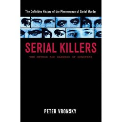 Serial Killers : The Method and Madness of Monsters (Paperback) (Peter Vronsky)