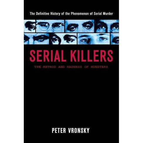 Serial Killers : The Method and Madness of Monsters (Paperback) (Peter Vronsky) - image 1 of 1