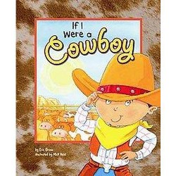 If I Were a Cowboy (Library) (Eric Braun)