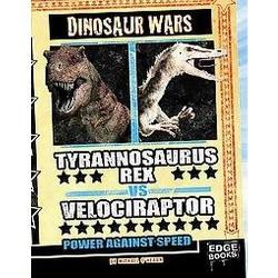 Tyrannosaurus Rex VS. Velociraptor : Power Against Speed (Library) (Michael O'Hearn)
