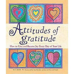 Attitudes of Gratitude : How to Give and Receive Joy Everyday of Your Life (Paperback) (M. J. Ryan)