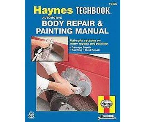 Haynes Automotive Body Repair & Painting Manual/113573 (Paperback) (Don Pfeil & Curt Choate & John - image 1 of 1