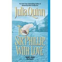 To Sir Phillip, With Love (Reprint) (Paperback) (Julia Quinn)