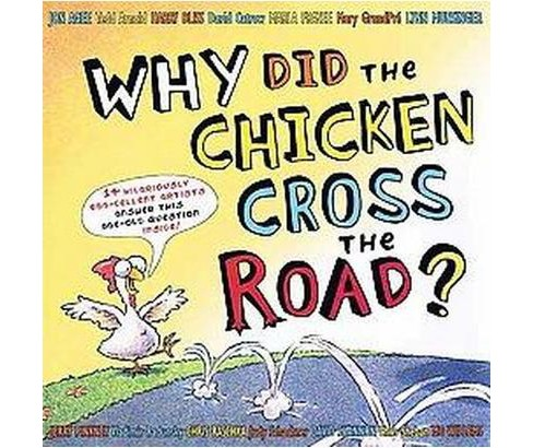 Why Did the Chicken Cross the Road? (School And Library) (Tedd  Arnold) - image 1 of 1