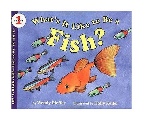 What's It Like to Be a Fish? (Paperback) (Wendy Pfeffer) - image 1 of 1