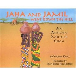 Jaha and Jamil Went Down the Hill : An African Mother Goose (Paperback) (Virginia L. Kroll)