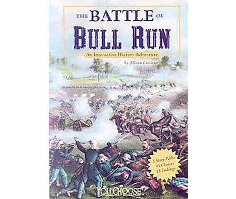 Battle of Bull Run : An Interactive History Adventure (Paperback) (Allison Lassieur) - image 1 of 1