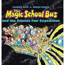 Magic School Bus and the Science Fair Expedition (School And Library) (Joanna Cole)